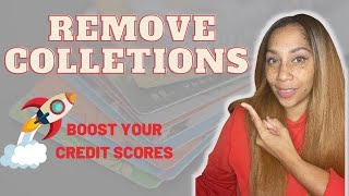 🔥How To Remove Collections And Boost Your Credit Score!!!🔥